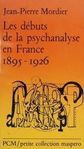 Les Débuts de la psychanalyse en France - 1895-1926.