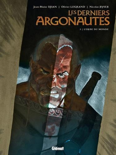 Les Derniers Argonautes - Tome 03. L'Orbe du monde