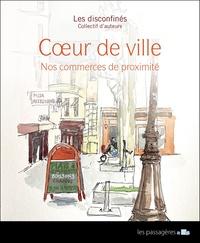 Les disconfinés - Coeur de ville - Nos commerces de proximité.