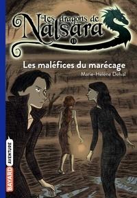 Alban Marilleau - Les dragons de Nalsara Tome 11 Les maléfices du marécage.