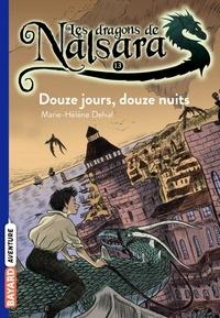 Alban Marilleau - Les dragons de Nalsara Tome 13 Douze jours, douze nuits.