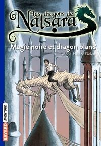 Alban Marilleau - Les dragons de Nalsara Tome 14 Magie noire et dragon blanc.