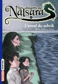 Alban Marilleau - Les dragons de Nalsara Tome 15 L'envol du schrik.
