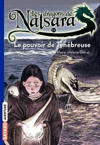 Alban Marilleau - Les dragons de Nalsara Tome 19 Le pouvoir de Ténébreuse.