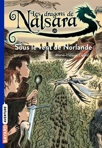 Alban Marilleau - Les dragons de Nalsara Tome 20 Sous le vent de Norlande.