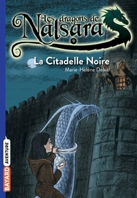 Alban Marilleau - Les dragons de Nalsara Tome 9 La citadelle noire.