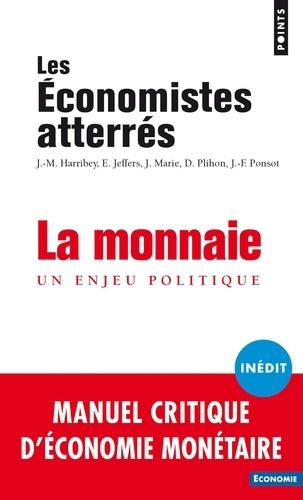 La monnaie - Les Economistes atterrés - Format ePub - 9782757870549 - 6,49 €