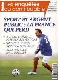 Jean-Baptiste Leon - Les enquêtes du contribuable N° 12, Septembre 201 : Sport et argent public : la France qui perd.
