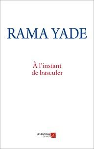 Rama Yade - A l'instant de basculer.