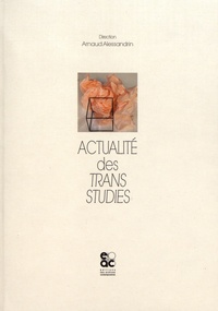 Arnaud Alessandrin - Actualité des trans studies.