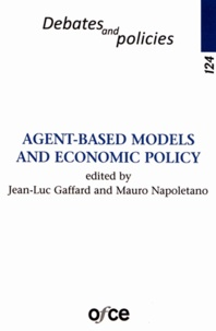 Jean-Luc Gaffard et Mauro Napoletano - Agent-based models and economic policy.