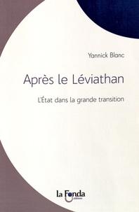 Yannick Blanc - Après le Léviathan - L'Etat dans la grande transition.
