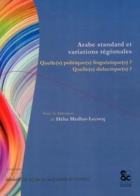 Héba Medhat-Lecocq - Arabe standard et variations régionales - Quelle(s) politique(s) linguistique(s) ? Quelle(s) didactique(s) ?.