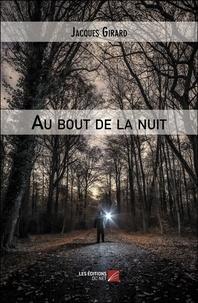 Jacques Girard - Au bout de la nuit.