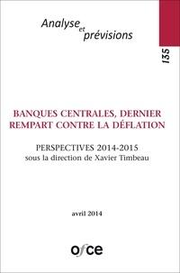 Xavier Timbeau - Banques centrales, dernier rempart contre la déflation - Perspectives 2014-2015.