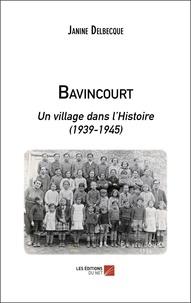 Janine Delbecque - Bavincourt - Un village dans l'Histoire (1939-1945).