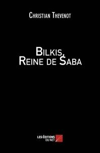 Christian Thévenot - Bilkis, Reine de Saba.