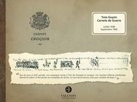 Yves Guyon et Pascale Gallet-guyon - Carnets de Guerre.