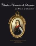 Jacques Charles-Gaffiot - Charles-Alexandre de Lorraine un prince en sa maison.