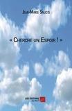 Jean-Marie Salicis - « Cherche un Espoir ! ».