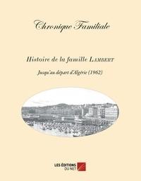 Marc Lambert - Chronique familiale - Histoire de la famille Lambert.