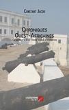 Christian Jacob - Chroniques Ouest-Africaines ou du coup d'état comme source d'inspiration.