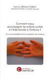 Martine Gremillet-Parent - Comment mieux accompagner les enfants confiés à l'aide sociale à l'enfance ? - Le co-accompagnement en protection de l'enfance.