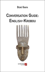 Désiré Kraffa - Conversation Guide: English-Krobou.