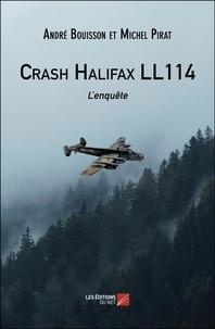 André Bouisson et Michel Pirat - Crash Halifax LL114 - L'enquête.