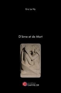 Eric Le Ny - D'âme et de Mort.