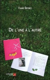 Flaure Ortence - De l'une à l'autre.