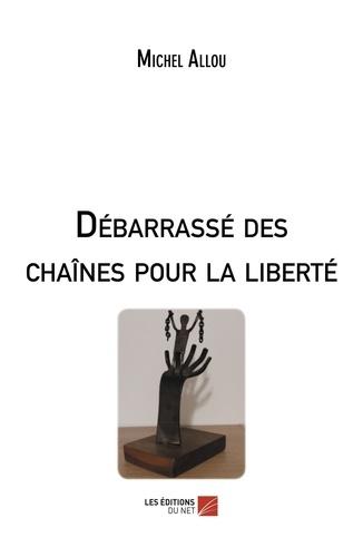 Débarrassé des chaînes pour la liberté