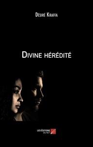 Désiré Kraffa - Divine hérédité.