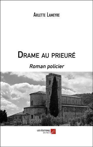 Arlette Lameyre - Drame au prieuré.