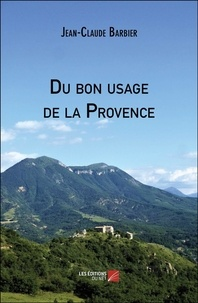 Jean-Claude Barbier - Du bon usage de la Provence.