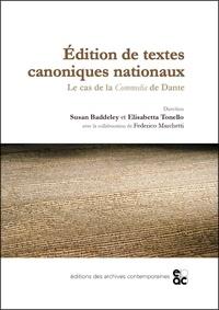 Elisabetta Tonello et Susan Baddeley - Edition de textes canoniques nationaux - Le cas de la Commedia de Dante.