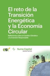 E5t Foundation et Capital Suma - El reto de la transición energética y la economía circular - Reflexiones sobre el Cambio Climático y la Inversión Responsable.