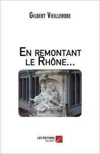 Gilbert Vieillerobe - En remontant le Rhône... - Les eaux du Rhône, reflet de notre société.