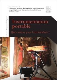Christophe Benech et Nadia Cantin - Instrumentation portable - Quels enjeux pour l'archéométrie ?.
