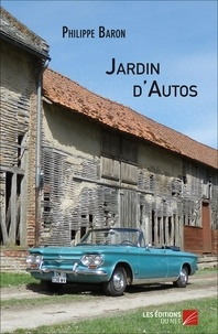 Philippe Baron - Jardin d'Autos.