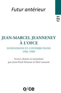 Jean-Paul Fitoussi et Eloi Laurent - Jean-Marcel Jeanneney à l'OFCE - Fondations et contributions (1981-1989).
