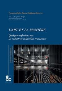 Françoise Richer-Rossi et Stéphane Patin - L'art et la manière - Quelques réflexions  sur les industries culturelles et créatives.