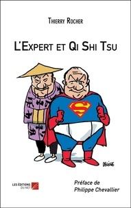 Thierry Rocher - L'Expert et Qi Shi Tsu.
