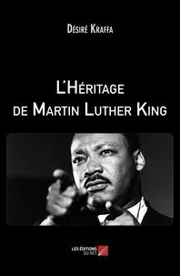 Désiré Kraffa - L'Héritage de Martin Luther King.