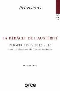 Xavier Timbeau - La débâcle de l'austérité - Perspectives 2012-2013.