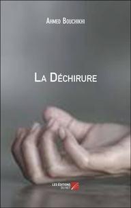 Ahmed Bouchikhi - La Déchirure.