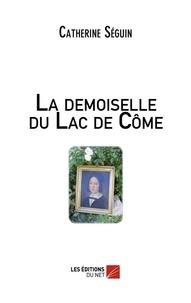 Catherine Séguin - La demoiselle du Lac de Côme.