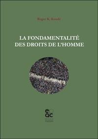 Roger k. Koude - La fondamentalité des droits de l'homme.