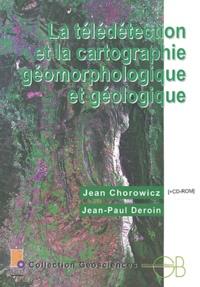 Jean Chrowicz et Jean-Paul Deroin - La télédétection et la cartographie géomorphologique et géologique. 1 Cédérom