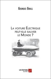Georges Grall - La voiture électrique peut-elle sauver le monde ?.